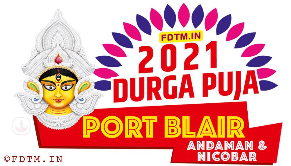 2021 Port Blair Durga Puja Calendar, 2021 Andaman & Nicobar Durga Puja Calendar