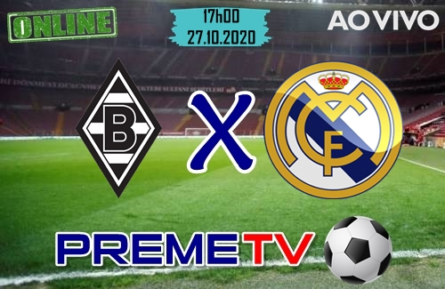 Borussia M. x Real Madrid Ao Vivo