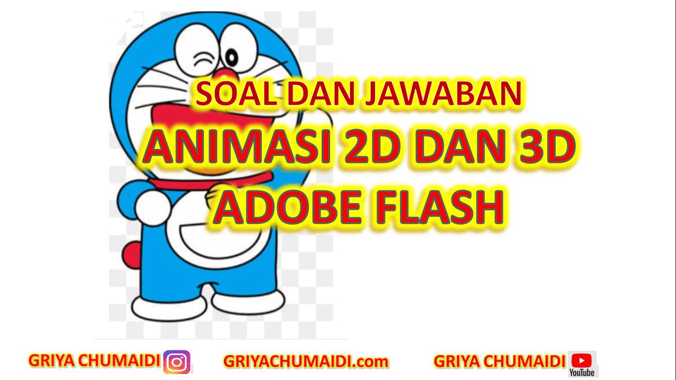 Soal Dan Jawaban Animasi 2 Dimensi Dan 3 Dimensi Pada Bab Bab Pengenalan Aplikasi Animasi 2d Adobe Flash Griyachumaidi Com