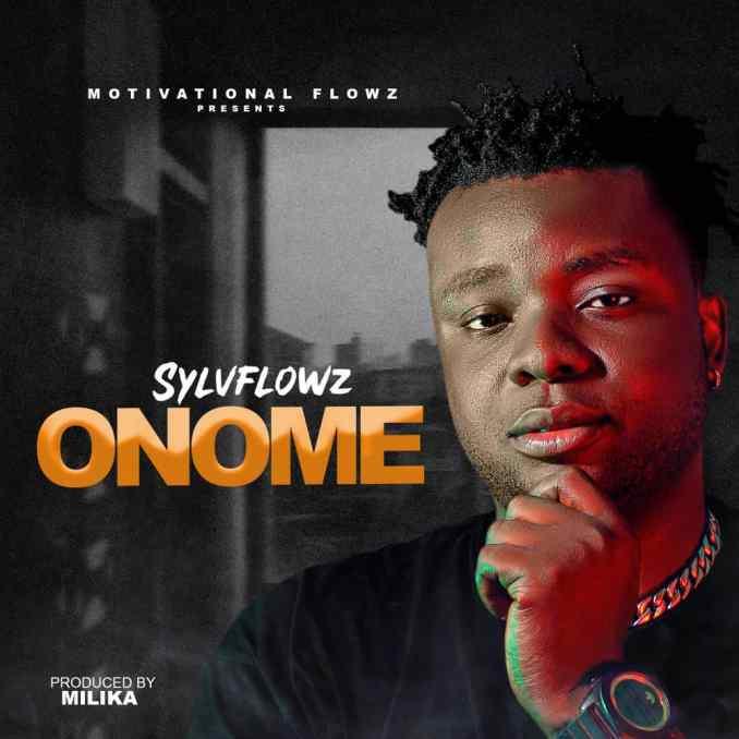 (Audio+ Mp3) SylvFlowz – Onome