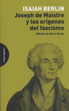 Isaiah Berlin (Joseph de Maistre y los origenes del fascismo)