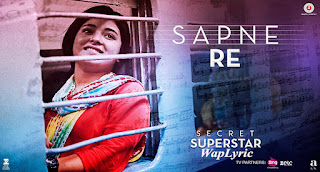 Sapne Re Song Lyrics Secret Superstar