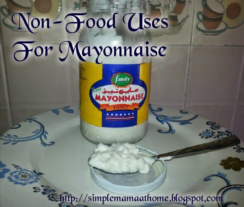 Non-Food Uses For Mayonnaise