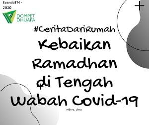 #CeritakuDariRumah: Kebaikan Ramadhan 2020 di tengah Wabah Covid-19.