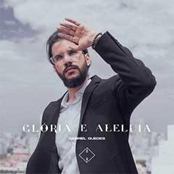 Baixar Música Gospel Glória e Aleluia - Gabriel Guedes de Almeida Mp3