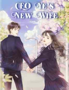 Novel CEO Ye's New Wife Full Episode