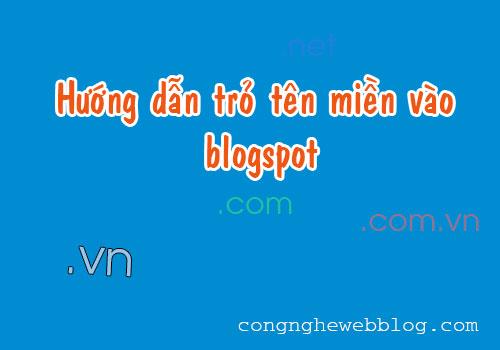 huong-dan-tro-ten-mien-ve-blogger-anh-1