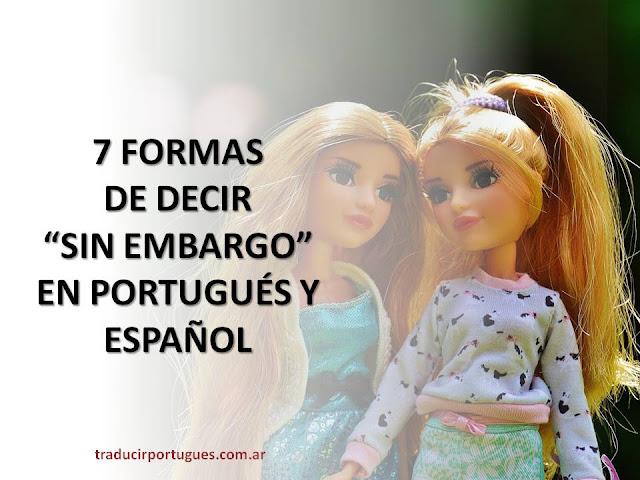 sin embargo, portugués, porém, espanhol, no entanto, contudo
