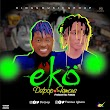 Music Da'Pop Ft. Famous – EKO