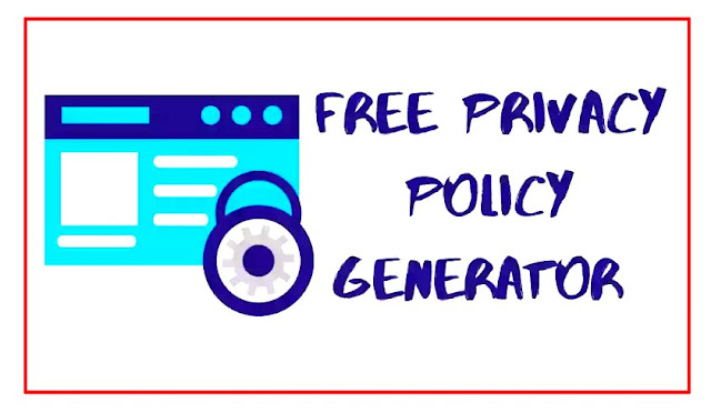 FREE PRIVACY POLICY GENERATOR FOR BLOGGER