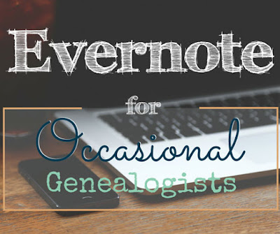 Evernote for Occasional Genealogists: a few tips for what else you should keep (in Evernote) to make yourself a better genealogist.