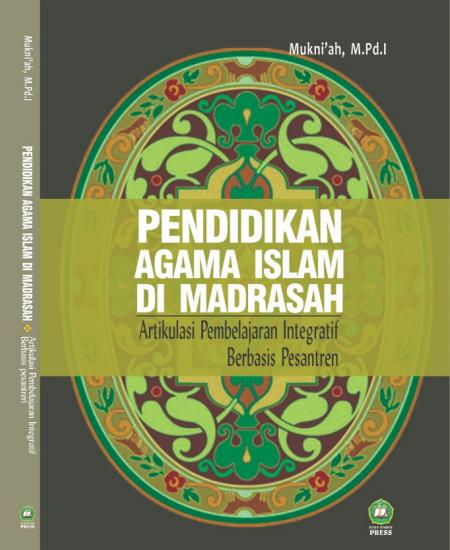 Buku Pendidikan agama Islam di madrasah; Artikulasi pembelajaran integratif berbasis pesantren (Download PDF Gratis !!!!)