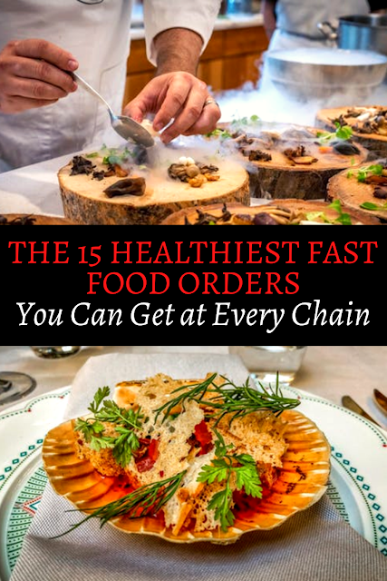 The 15 Healthiest Fast Food Orders You Can Get at Every Chain