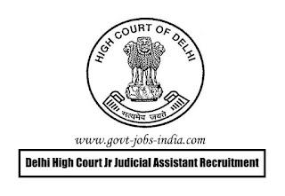 Delhi High Court Jr Judicial Assistant Recruitment 2020