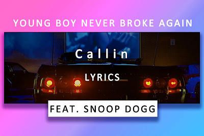 Callin Song Lyrics and Karaoke by Snoop Dogg and Young Boy Never Broke Again