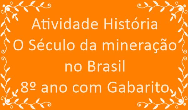 atividade-historia-o-seculo-da-minercao-no-brasil-8-ano-com-gabarito