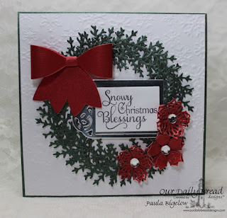 Our Daily Bread Designs, Snowflake Sentiments, Medium Bow, Merry Mosaics, Lovely Leaves, Peaceful Poinsettia, Recipe & Tags, Designed by Paula Bigelow