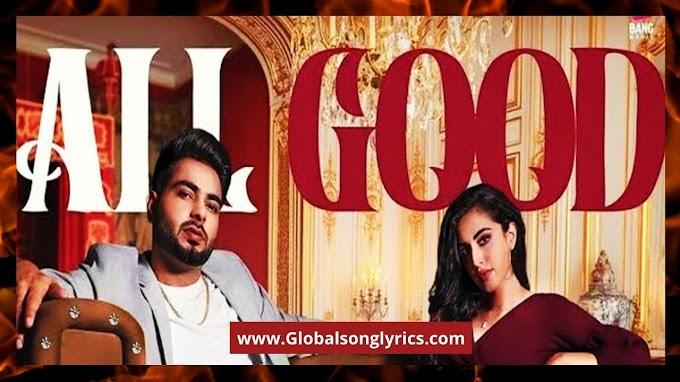 All Good Song Lyrics: Khan Bhaini | Ikky | Latest Punjabi Songs 2020 | New Punjabi Somgs |