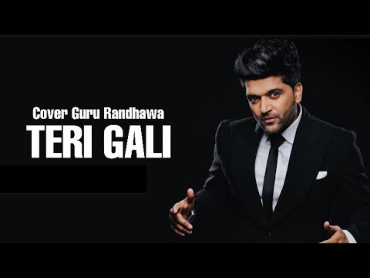 Teri Gali Lyrics – Guru Randhawa