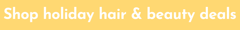 Shop Hair and Beauty Holiday Deals | A Relaxed Gal