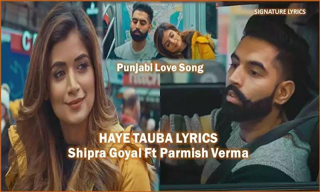 Haye Tauba Lyrics - Shipra Goyal Ft Parmish Verma (Haye Tauba Song)