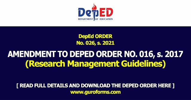 DepEd ORDER No. 026, s. 2021 | AMENDMENT TO DEPED ORDER NO. 016, s. 2017 (Research Management Guidelines)