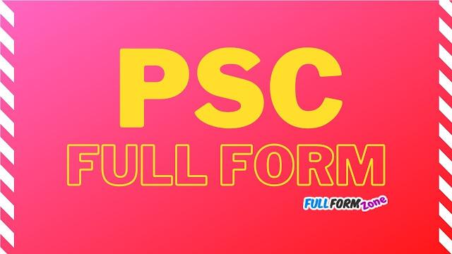 PSC Full Form