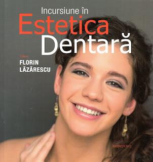 Incursiune în Estetica Dentară