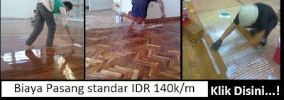 http://www.rumahparket.net/2014/06/daftar-harga-pemasangan-lantai-kayu.html