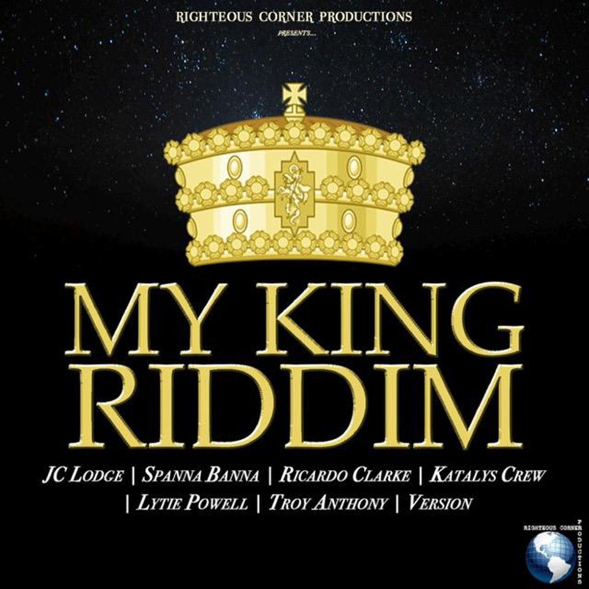 MY KING RIDDIM (REGGAE) - RIGHTEOUS CORNER PRODUCTIONS - 2018