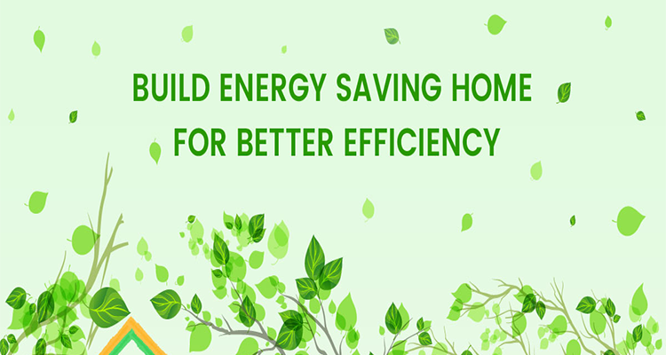 Build Energy Saving Home for Better Efficiency