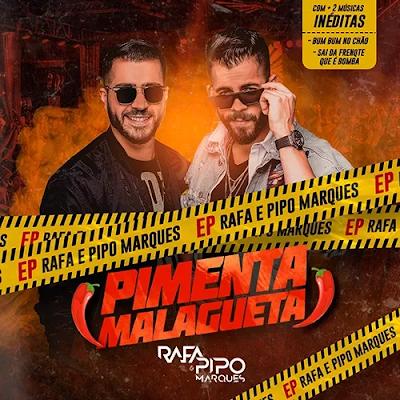 Rafa e Pipo Marques - Ep - Pimenta Malaqueta - Dezembro - 2019