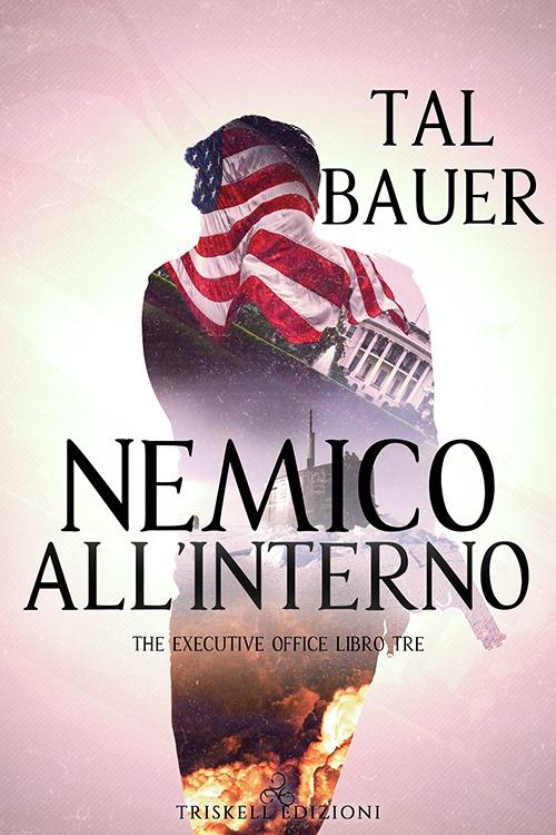 """Recensione: """"Nemico all'interno"""" (Serie The executive office #3) di Tal Bauer"""