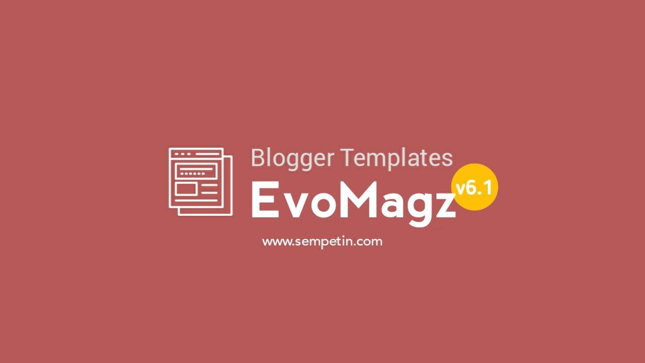 Template_blogger_evomagz_v6.1.0