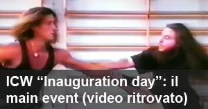 ICW ''Inauguration Day'': vent'anni fa nasceva la Italian Championship Wrestling (video ritrovato)