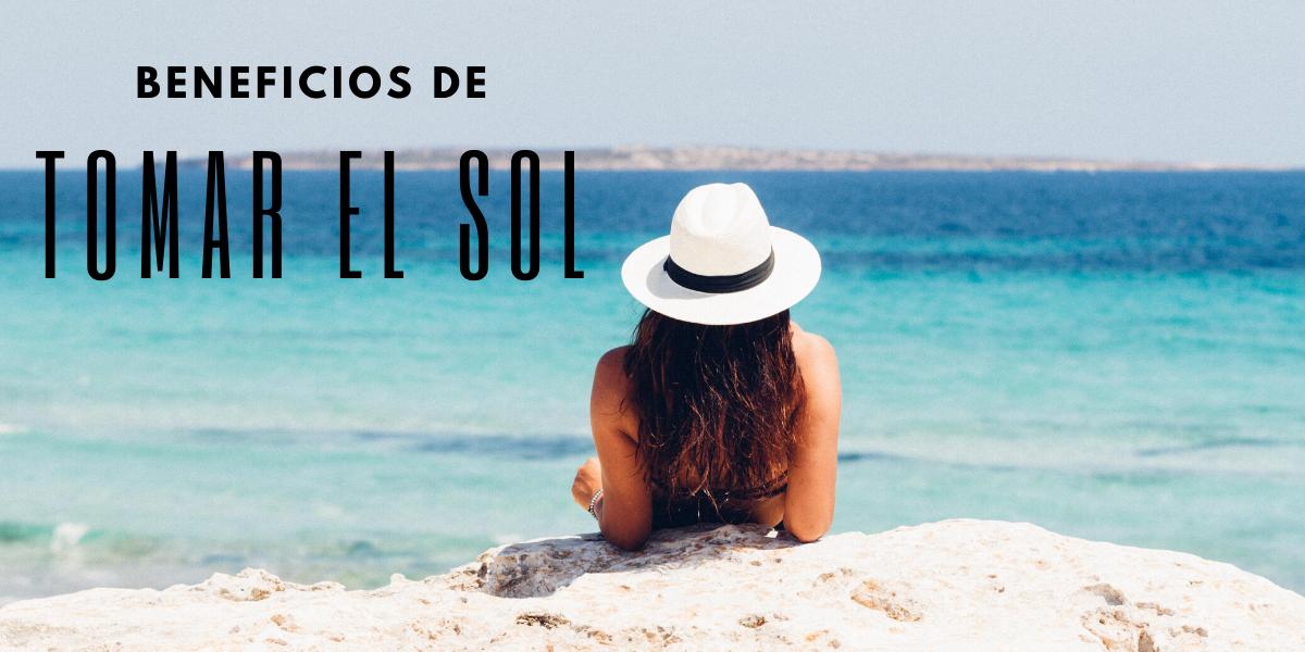 BENEFICIOS DE TOMAR EL SOL