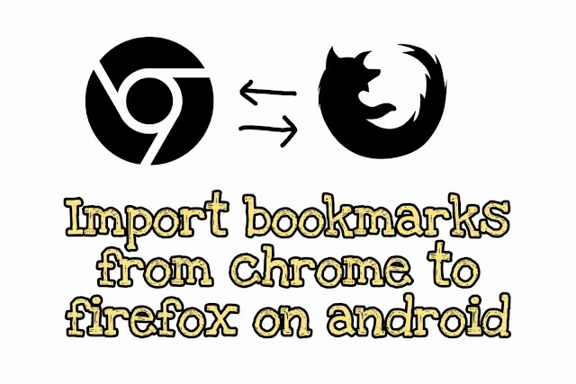How to import bookmarks from chrome to Firefox on android? (With pictures)