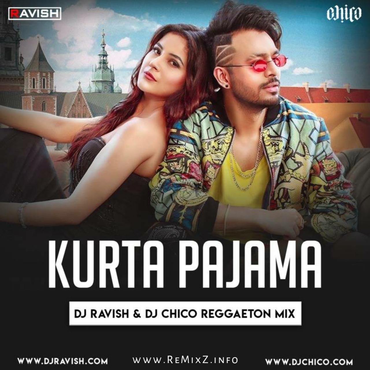 tony-kakkar-kurta-pajama-reggaeton-mix-dj-DJ-Ravish-DJ-Chico.jpg
