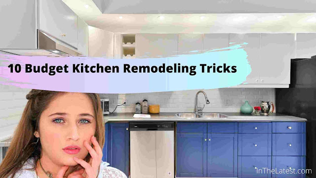 10 Budget Kitchen Remodeling Tricks