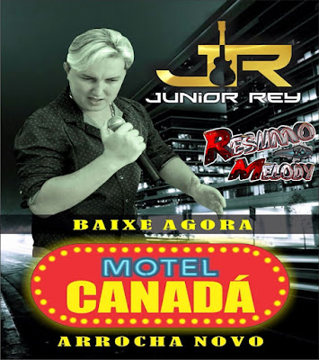 (ARROCHA2017) - JUNIOR REY - MOTEL CANADÁ