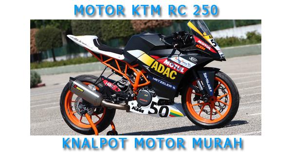 Harga Knalpot Racing Motor KTM RC 250 Murah Terbaru