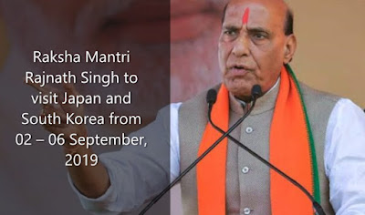 Raksha Mantri Rajnath Singh to visit Japan and South Korea from 02 - 06 September, 2019