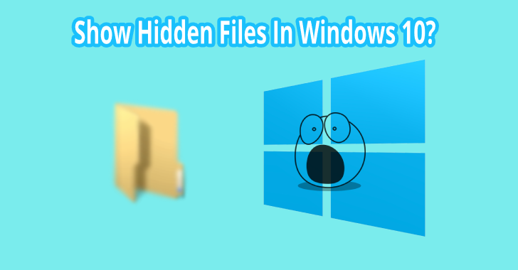 How To Show Hidden Files In Windows 10 PC?