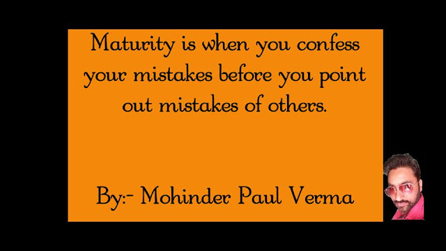 Making Self Success - Maturity is when you confess your mistakes.