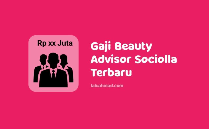 Gaji Beauty Advisor Sociolla Terbaru 2021/2022