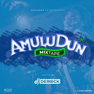 [MIXTAPE] DJ DERRICK - AMULUDUN MIX VOL 2