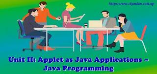 Applet as Java Applications – Java Programming