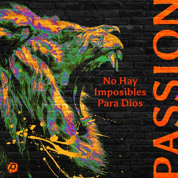 Passion – No Hay Imposibles Para Dios (Feat.Evan Craft,Kristian Stanfill) (Single) 2021 (Exclusivo WC)
