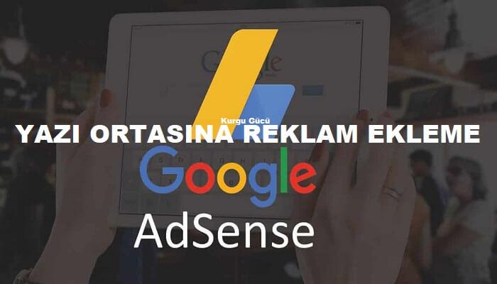 Blogger Yazı Ortasına Adsense Reklamı Eklemenin Kolay Yolu - Kurgu Gücü