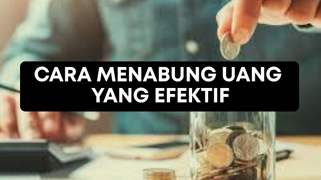 Cara Menabung Uang Yang Efektif - Cara Menyimpan Uang Yang Paling Efektif Dan Menguntungkan Dengan Baik Dan Benar